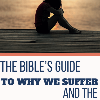 The Bible's Guide to Why We Suffer | Hope for the Future!