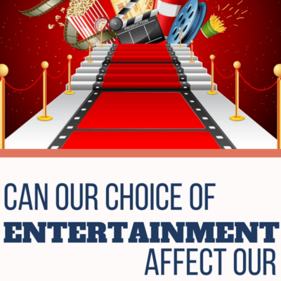 Can Our Choice of Entertainment Affect Our Relationship with God? | The Bible's Answer