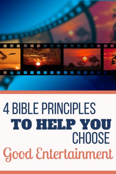 4 Bible Principles to Help You Choose Good Entertainment