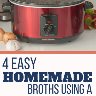 4 Easy Homemade Broths Using A Slow Cooker