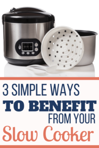 3 Simple Ways to Benefit from your slow cooker