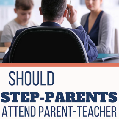 Should Step-parents Attend Parent-Teacher Events?