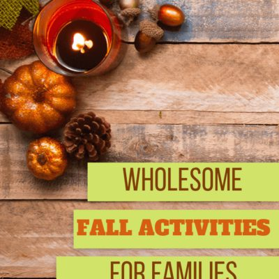 Wholesome Fall Activities for Families on a Budget