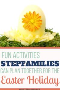 Easter Break Activities for Stepfamilies