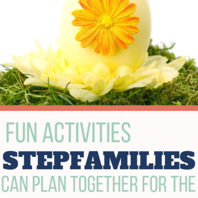 Fun Activities for Stepfamilies During the Easter School Holiday
