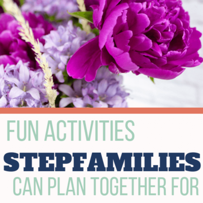 Spring Break Activities for Stepfamilies