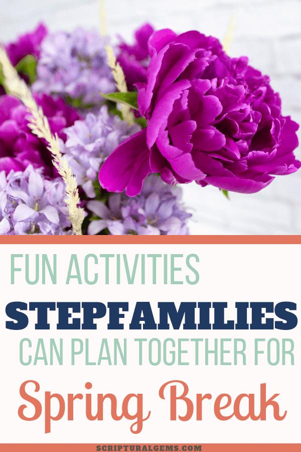 Spring Break Activities for Stepfamilies
