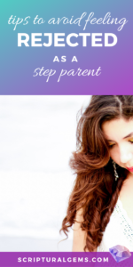 avoid feeling rejected as a stepparent
