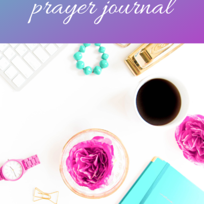 Why Stepmoms Need A Prayer Journal and How to Start One