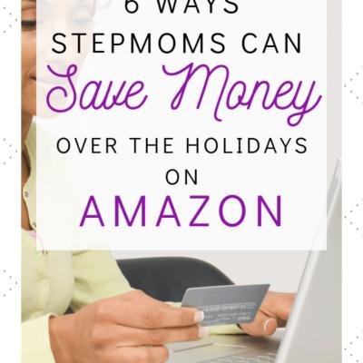 6 Ways Stepmoms Can Save Money this Holiday Season on Amazon