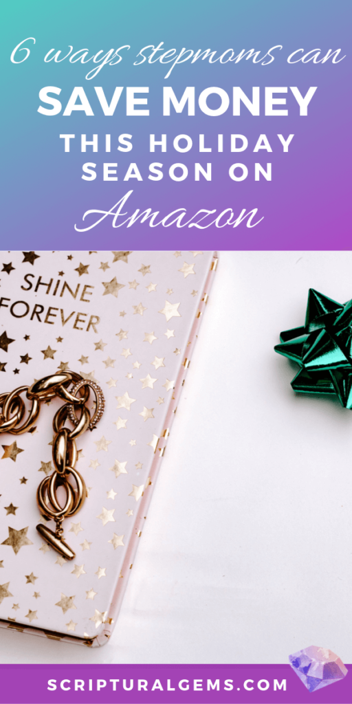 6 ways stepmoms can save money during the holiday season on amazon