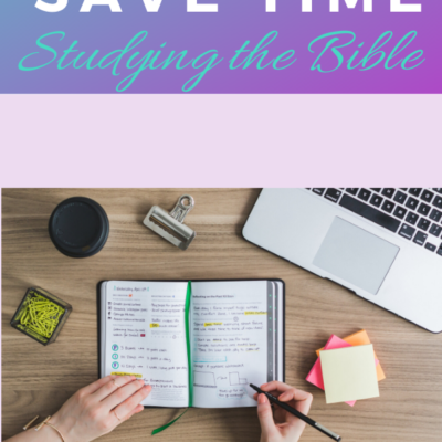 3 Easy Reading Tips to Save Time Studying the Bible